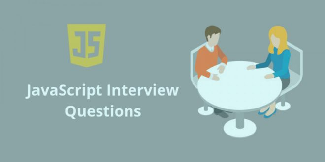 Top JavaScript Interview Questions and Answers for beginners and experienced